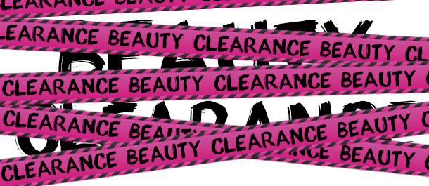 Beauty Clearance - It's All Gotta Go