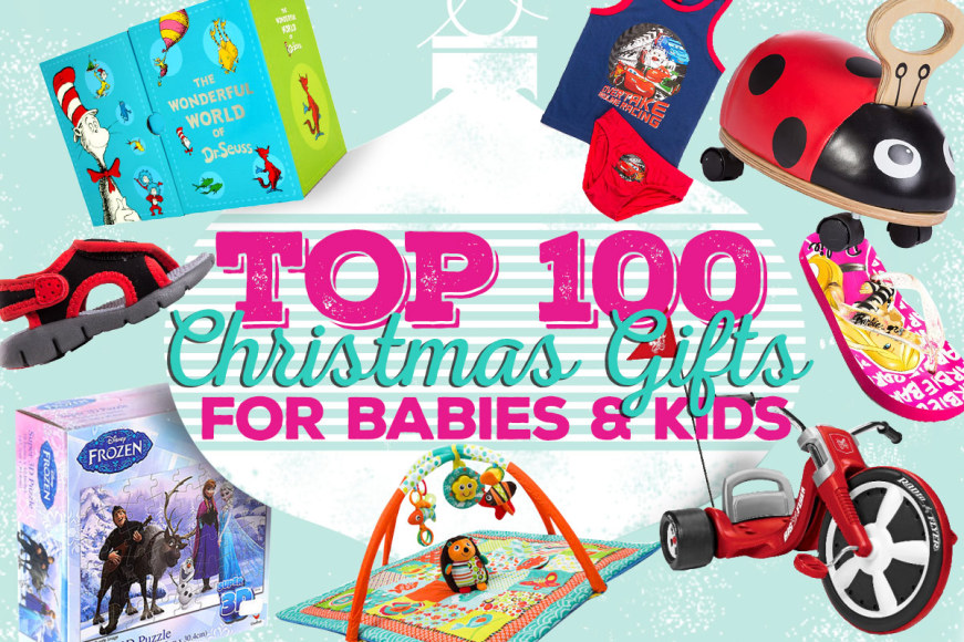 Our Top 100 Gifts For Babies & Kids