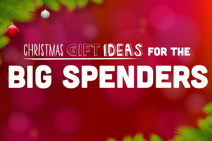 For The Big Spenders - Get Value For $$
