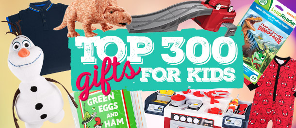 Top 300 Xmas Gifts For Kids