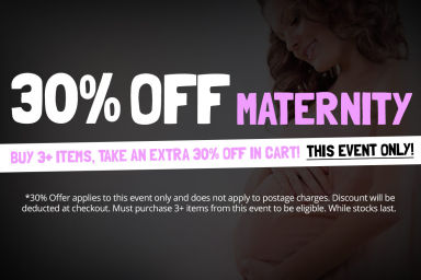 MATERNITY SALE: Buy 3+ Items, Take An Extra 30% Off In Cart!