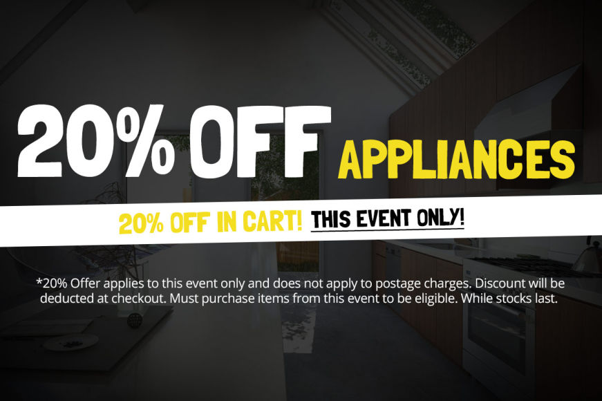 APPLIANCE SALE: Take An Extra 20% Off Your Cart
