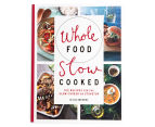 Whole Food Slow Cooked Cookbook 1