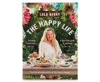 The Happy Life Cookbook 1