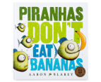 Piranhas Don't Eat Bananas Book 1