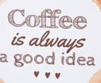 Coffee Is Always a Good Idea 30x30cm Square Framed Canvas Wall Art 5