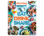 Australian Women's Weekly Eat Drink Share Cookbook 1