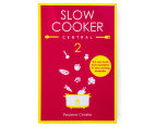 Slow Cooker Central 2 Cookbook 1