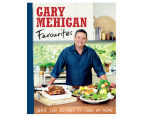 Gary Mehigan Favourites: Over 100 Recipes To Cook At Home Book 1