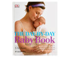 The Day-By-Day Baby Book 1