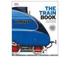 The Train Book: The Definitive Visual History 1