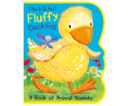 Touch & Feel Fluffy Duckling: A Book Of Animal Sounds 1