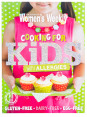 The Australian Women's Weekly Cooking For Kids With Allergies Cookbook 2