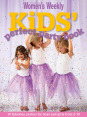 The Australian Women's Weekly Kids' Perfect Party Book 2